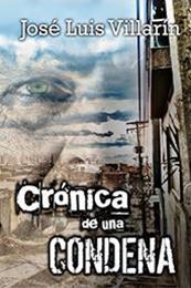 descargar epub Crónica de una condena – Autor José Luis Villarín López
