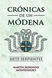 descargar epub Crónicas de un módena: Siete serpientes – Autor Martín Redondo Montenegro gratis