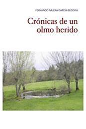 descargar epub Crónicas de un olmo herido – Autor Fernando Nájera García-Segovia gratis