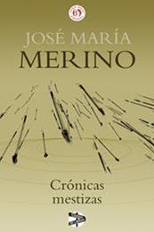 descargar epub Crónicas mestizas – Autor José María Merino