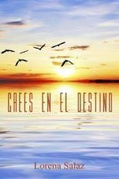 descargar epub Crees en el destino – Autor Lorena Salaz