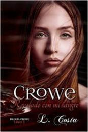 descargar epub Crowe: Revelado con mi sangre – Autor L. Costa