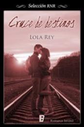 descargar epub Cruce de destinos – Autor Lola Rey