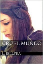 descargar epub Cruel mundo – Autor L. Jellyka gratis