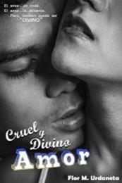 descargar epub Cruel y divino amor – Autor Flor M. Urdaneta gratis
