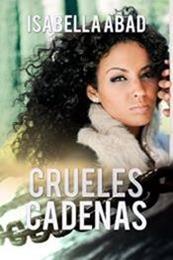 descargar epub Crueles cadenas – Autor Isabella Abad gratis