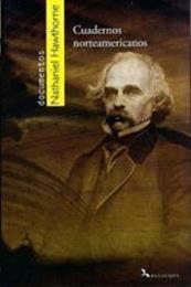 descargar epub Cuadernos norteamericanos – Autor Nathaniel Hawthorne gratis