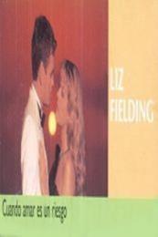 descargar epub Cuando amar es un riesgo – Autor Liz Fielding