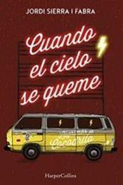 descargar epub Cuando el cielo se queme – Autor Jordi Sierra i Fabra