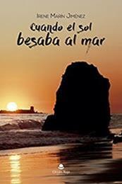 descargar epub Cuando el sol besaba al mar – Autor Irene Marín Jiménez