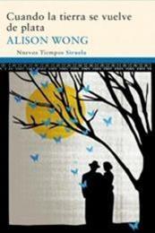 descargar epub Cuando la tierra se vuelve de plata – Autor Alison Wong