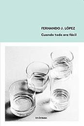 descargar epub Cuando todo era fácil – Autor Fernando J. López