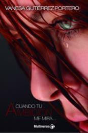 descargar epub Cuando tu ambición me mira – Autor Vanesa Gutiérrez Portero