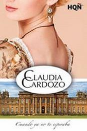 descargar epub Cuando ya no te esperaba – Autor Claudia Cardozo gratis