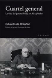 descargar epub Cuartel General: La vida del general Miaja en 30 capítulos – Autor Eduardo de Ontañón Levantini