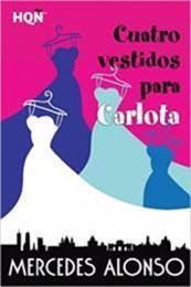 descargar epub Cuatro vestidos para Carlota – Autor Mercedes Alonso