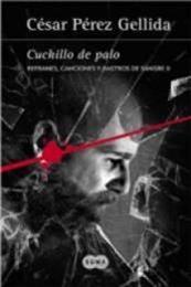 descargar epub Cuchillo de palo – Autor César Pérez Gellida gratis