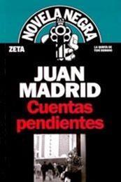 descargar epub Cuentas pendientes – Autor Juan Madrid