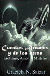 descargar epub Cuentos arcanos y de los otros: Erotismo Amor Misterio – Autor Graciela N. Saizar
