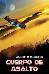 descargar epub Cuerpo de asalto – Autor Alberto Meneses