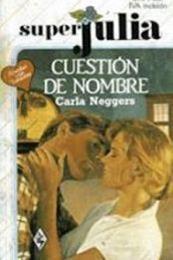 descargar epub Cuestión de nombre – Autor Carla Neggers gratis