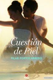 descargar epub Cuestión de piel – Autor Pilar Portocarrero gratis