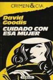 descargar epub Cuidado con esa mujer – Autor David Goodis