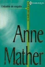 descargar epub Culpable de engaño – Autor Anne Mather gratis