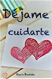 descargar epub Déjame cuidarte – Autor María Beatobe gratis