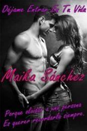 descargar epub Déjame entrar en tu vida – Autor Maika Sánchez