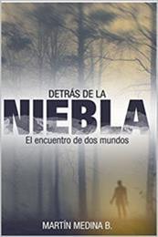 descargar epub Détras de la niebla: Encuentro de dos mundos – Autor Martín Medina B.