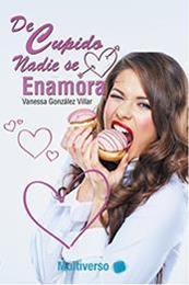 descargar epub De Cupido nadie se enamora – Autor Vanessa González Villar gratis