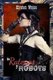 descargar epub De Ratones y Robots – Autor Kirsten Weiss