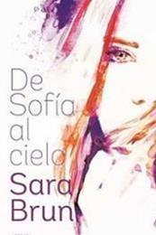 descargar epub De Sofía al cielo – Autor Sara Brun
