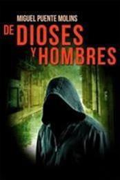 descargar epub De dioses y hombres – Autor Miguel Puente Molins gratis