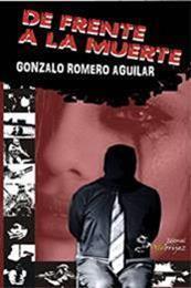descargar epub De frente a la muerte – Autor Gonzalo Romero Aguilar gratis