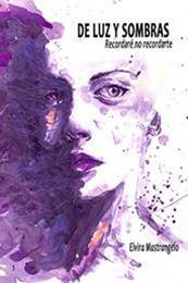 descargar epub De luz y sombras: Recordaré no recordarte – Autor Elvira Mastrangelo