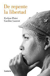 descargar epub De repente, la libertad – Autor Caroline Laurent ;Évelyne Pisier