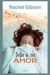 descargar epub Debe de ser amor – Autor Rachel Gibson gratis
