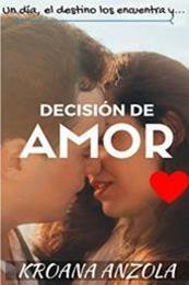 descargar epub Decisión de amor – Autor Kroana Anzola