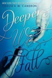 descargar epub Deeper we fall – Autor Chelsea M. Cameron