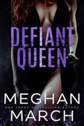descargar epub Defiant queen – Autor Meghan March gratis