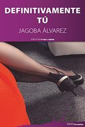 descargar epub Definitivamente tú – Autor Jagoba Álvarez