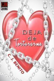 descargar epub Deja de torturarme – Autor C. J. Benito
