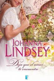 descargar epub Deja que el Amor te Encuentre – Autor Johanna Lindsey gratis