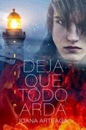 descargar epub Deja que todo arda – Autor Joana Arteaga