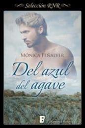 descargar epub Del azul del agave – Autor Mónica Peñalver
