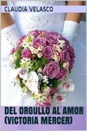 descargar epub Del orgullo al amor – Autor Claudia Velasco