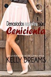 descargar epub Demasiados zapatos para Cenicienta – Autor Kelly Dreams