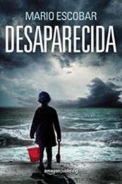 descargar epub Desaparecida – Autor Mario Escobar gratis